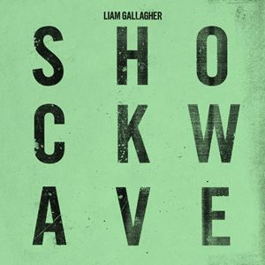 Liam Gallagher Shockwave Songtext