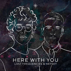 Lost Frequencies Here with You Lyrics