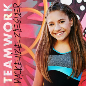 Mackenzie Ziegler TEAMWORK Lyrics