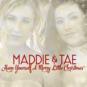 Maddie & Tae Have Yourself a Merry Little Christmas Songtext