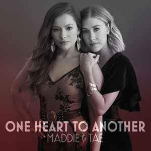 Maddie & Tae One Heart To Another Lyrics