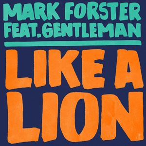 Mark Forster Like a Lion Songtext