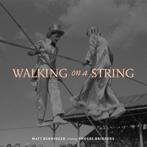 Matt Berninger Walking on a String Lyrics