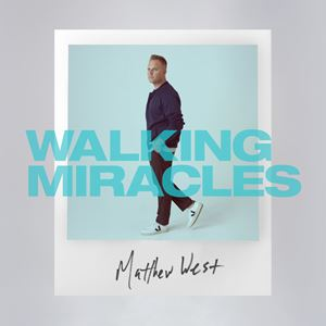 Matthew West Walking Miracles Lyrics