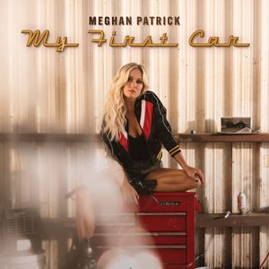 Meghan Patrick My First Car Songtext