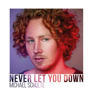 Michael Schulte Never Let You Down Lyrics