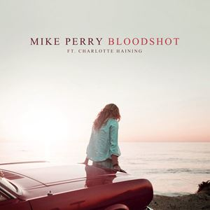 Mike Perry Bloodshot Lyrics