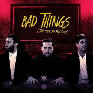 Mini Mansions Bad Things (That Make You Feel Good) Lyrics