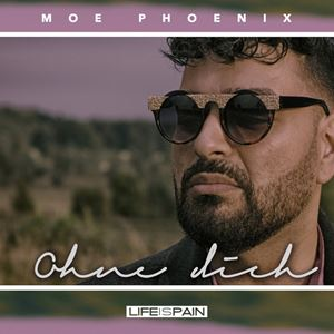Moe Phoenix Ohne Dich Songtext