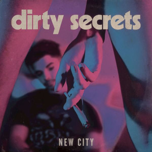 NEW CITY Dirty Secrets Lyrics