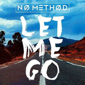 No Method Let Me Go Lyrics