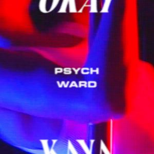 Okay Kaya Psych Ward Lyrics