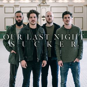 Our Last Night Sucker Lyrics