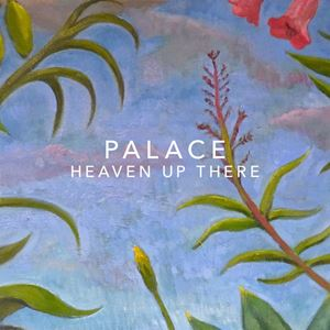 Palace Heaven Up There Songtext
