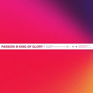 Passion King of Glory (Live) Lyrics