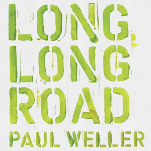 Paul Weller Long Long Road Lyrics