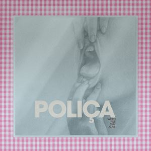 Poliça Little Threads Lyrics
