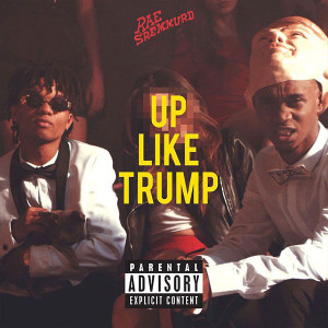 Rae Sremmurd Up Like Trump Lyrics