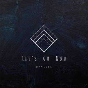 Rayelle Let's Go Now Lyrics