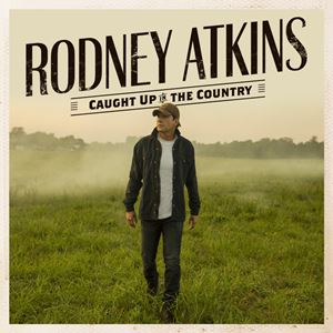 Rodney Atkins Burn Something Lyrics