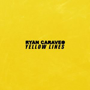 Ryan Caraveo Yellow Lines Lyrics