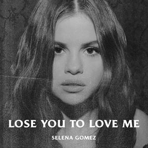 Selena Gomez Lose You to Love Me Songtext