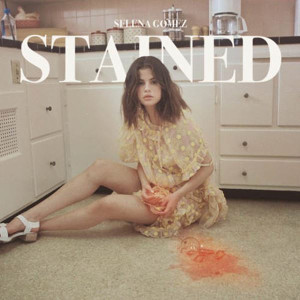 Selena Gomez Stained Songtext