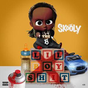 Skooly Lil Boy Shit Lyrics
