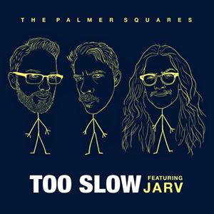 The Palmer Squares Too Slow Lyrics