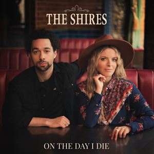 The Shires On the Day I Die Lyrics