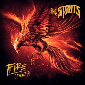 The Struts Fire (Part 1) Lyrics
