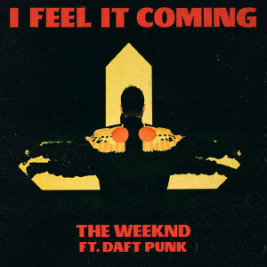 The Weeknd I Feel It Coming Lyrics