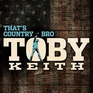 Toby Keith That's Country Bro Lyrics