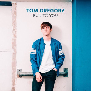 Tom Gregory Run to You Lyrics