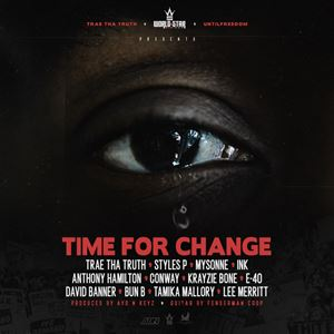 Trae Tha Truth Time for Change Lyrics