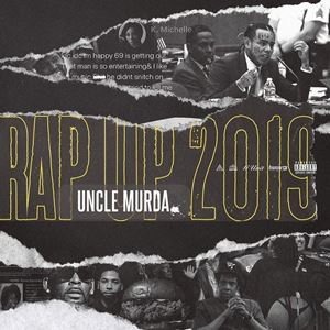 Uncle Murda Rap Up 2019 Lyrics