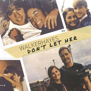 Walker Hayes Don't Let Her Lyrics
