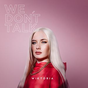Wiktoria We Don't Talk Lyrics