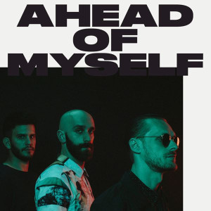 X Ambassadors Ahead Of Myself Lyrics