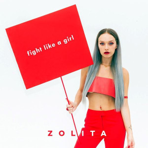 Zolita Fight Like a Girl Songtext